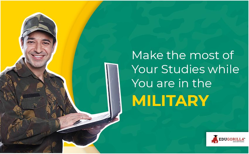 Make the most of Your Studies while You are in the Military
