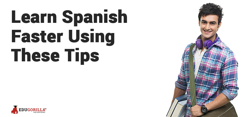 Learn Spanish Faster Using These Tips